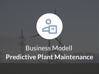 Business Modell Predictive Plant Maintenance​