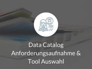Data Catalog Anforderungen und Tool Auswahl