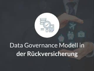 Data Governance Modell in der Rückversicherung