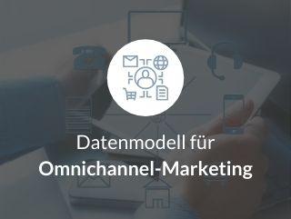 Datenmodell für Omnichannel-Marketing