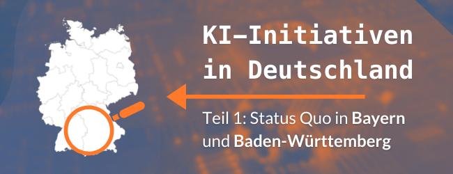 KI-Initiativen in Deutschland: der Status Quo in Bayern und Baden-Württemberg