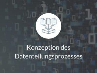 Konzeption des Datenteilungsprozesses