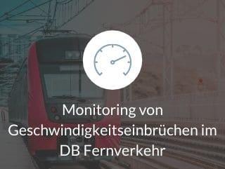 Monitoring von Geschwindigkeitseinbrüchen im DB Fernverkehr