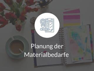 Planung der Materialbedarfe