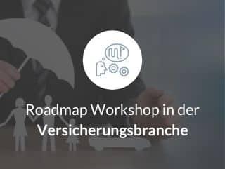 Roadmap Workshop in der Versicherungsbranche