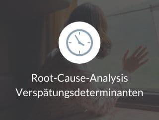 Root-Cause-Analysis Verspätungsdeterminanten