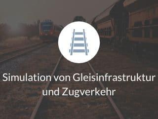 Simulation von Gleisinfrastruktur und Zugverkehr